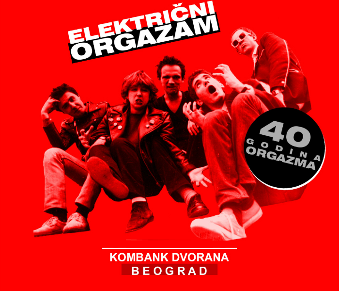 40 godina orgazma Elektricni orgazam Koncert - NOVI TERMIN